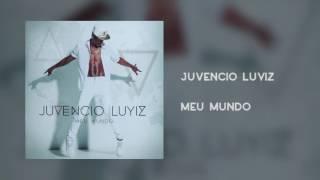 Juvencio Luyiz - Meu Mundo [Áudio]