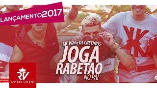 Mc Wm E Os Cretinos Joga o Rabet o no pai DJ Will o Cria e DJ Gege Lan amento 2017.mp3