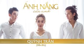 BB&BG : Ánh Nắng Của Anh - Quỳnh Trân [Cover][Official]