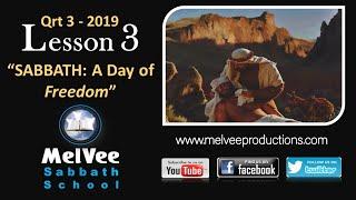 Lesson 3 || The Sabbath A Day of Freedom || MelVee Sabbath School - Q3 2019