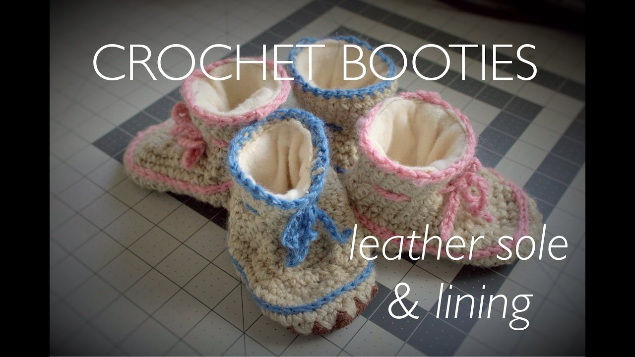 CROCHET BABY BOOTIES TUTORIAL | with a leather sole and lining - YouTube