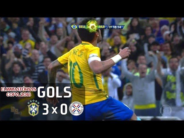 Gols - Brasil 3 x 0 Paraguai - Eliminatórias Copa 2018 - Globo HD 60 fps