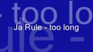 Ja Rule too long.mp3