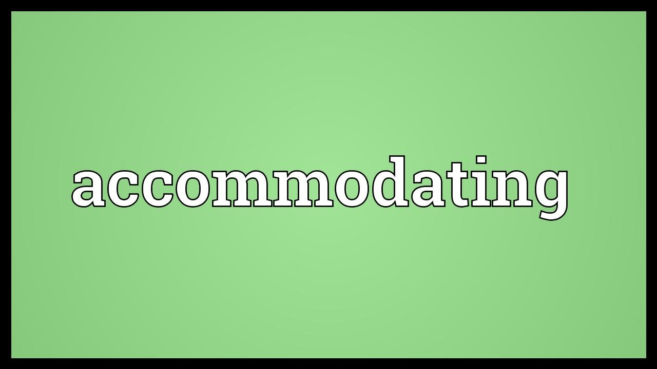 definition accommodating