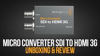 BLACKMAGIC DESIGN MICRO CONVERTER SDI TO HDMI 3G   Unboxing & Review
