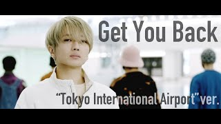 "Nissy(西島隆弘) / 「Get You Back」""Tokyo International Airport"" ver."