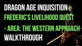 Dragon Age Inquisition Walkthrough Frederic's Livelihood Quest (The Western Approach) Gameplay