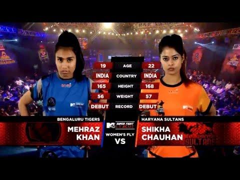 Bengaluru Tigers Vs Haryana Sultans | MTV Super Fight League | Mehraz Khan Vs Shikha Chauhan