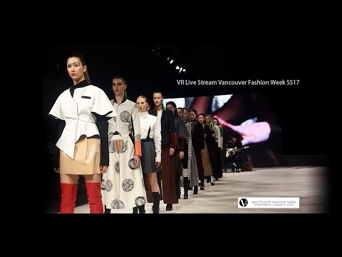 VR Live Stream - Vancouver Fashion Week - SUNDAY SEPTEMBER 25TH