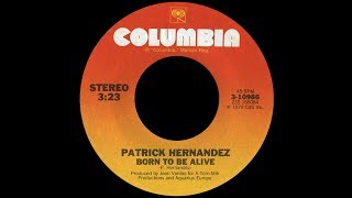 Patrick Hernandez ~ Born To Be Alive 1979 Disco Purrfection Version