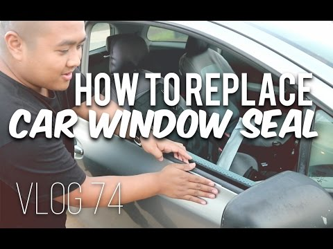 How To Replace Your Car Window Seal Vlog 74 2007 Toyota