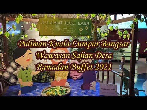 Pullman Christmas Tour 2021 Pullman Kuala Lumpur Bangsar Ramadan Buffet 2021 Wawasan Sajian Desa More Than 100 Dishes Youtube