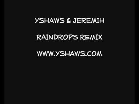 JEREMIH'S RAINDROPS REMIX feat YSHAWS