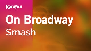 Karaoke On Broadway - Smash *