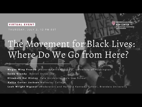 The Movement For Black Lives: Where Do We Go From Here?
