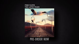 Gambar cover Pink Floyd - The Later Years (Promo Video)