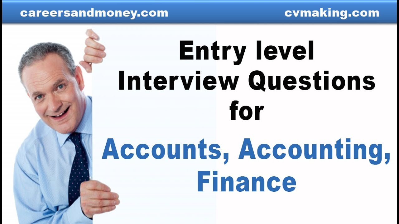 Entry level interview questions for Accounts, Accounting, Finance ...