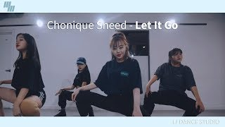 Chonique Sneed - Let It Go | Dance Choreography - Chohee | Girls Hiphop class by LJ DANCE | 안무 춤
