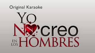 Yo No Creo En Los Hombres Karaoke Original