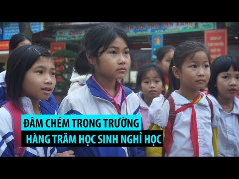 2/3 Học Sinh Nghỉ Học Sau Vụ đâm Chém Trong Trường Học ở Thanh Hóa