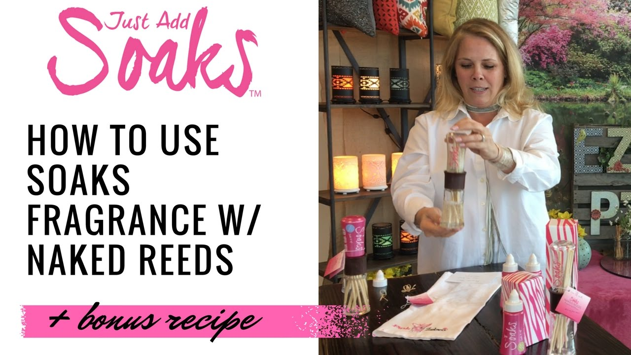 How to use Just Add Soaks Naked Reeds w/ Fragrance - YouTube