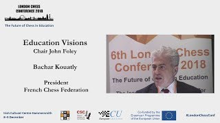 London Chess Conference 2018 - Education Visions - Bachar Kouatly