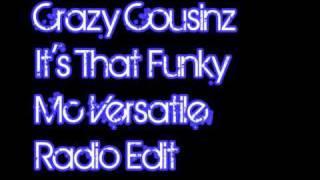 Crazy Cousinz - Mc Versatile - Its That Funky - Radio Edit