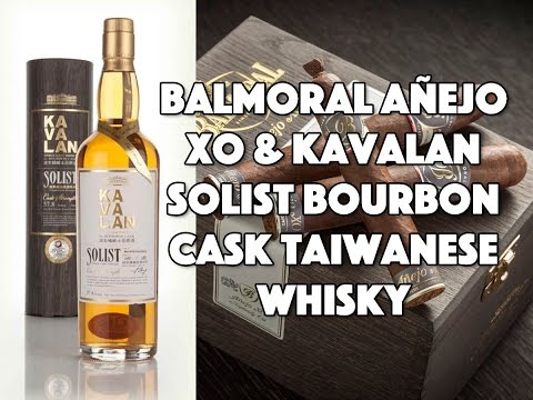 Balmoral Añejo XO & Kavalan Solist Bourbon Cask Taiwanese Whisky | Drew Estate Pairings