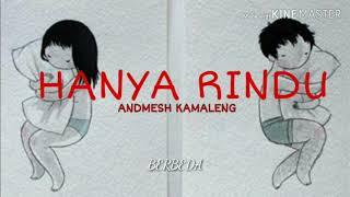 Lagu populer  Buat yang lagi LDR ANDMESH KAMALENG- HANYA RINDU (video liric)