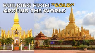 7 Building Made From Gold From All Around The World