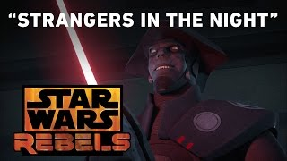 Strangers in the Night - Always Two There Are Preview | Star Wars Rebels