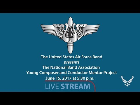 The USAF Band presents The National Band Association Young Composer and Conductor Mentor Project