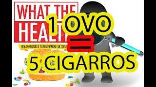 """Comer um ovo é o mesmo que fumar cinco cigarros diz documentário """"WHAT THE HEALTH"""""""