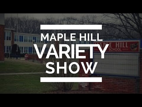 2016 Maple Hill High School Variety Show