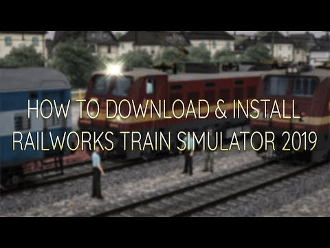 How To Download And Install Train Simulator 2019 Rail Works Free NEW