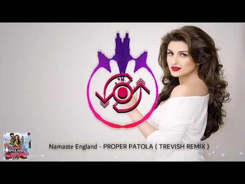 Namaste England - Proper Patola ( TREVISH MOOMBAHTON REMIX )