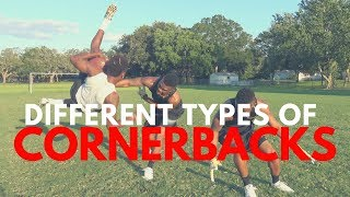 The different types of cornerbacks..
