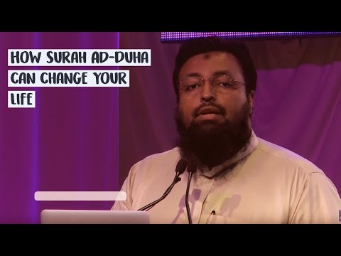 How Surah Ad-Dhuha can change your life - Sh Tawfique Cdhury [Beautiful]
