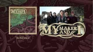 "My Maker And I ""Bondage"" Lyric Video"