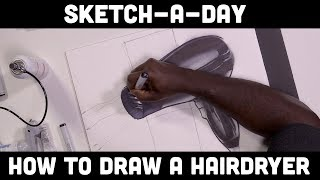 Sketch-A-Day: How to draw a Hairdryer