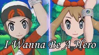 I Wanna Be A Hero Pokémon Omega Ruby Alpha Sapphire