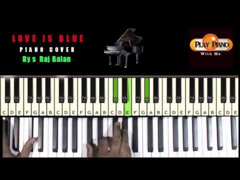 LOVE IS BLUE  PIANO TUTORIAL BY S RAJ BALAN