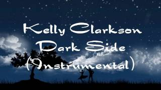 Kelly Clarkson - Dark Side (Full Intrumental)
