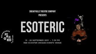 Esoteric FULL PERFORMANCE | Sneakyville Theatre Company