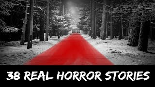 38 Scary Stories | True Chilling Horror Stories | Reddit Let's Not Meet And Others