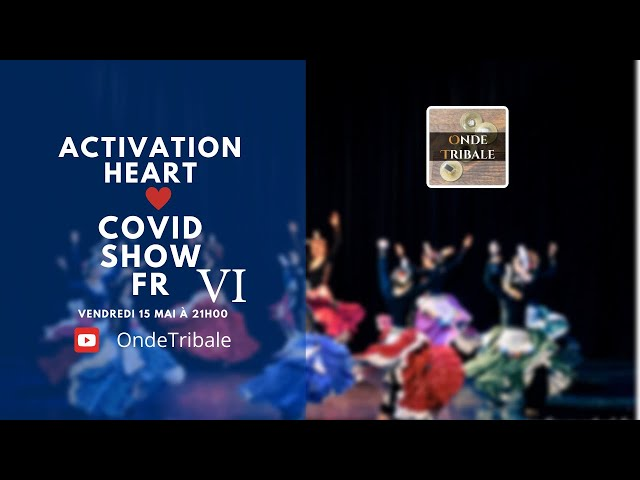 Activation Heart Covid Show Ed.06 | Onde Tribale