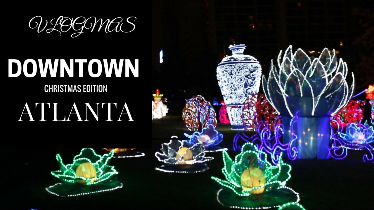 Vlogmas (American Christmas), Downtown Atlanta Christmas lights ...