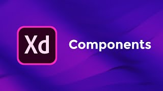 Components - Adobe Xd Basics Course