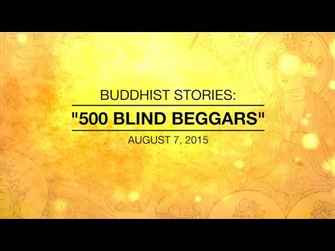 BUDDHIST STORIES: 500 BLIND BEGGARS - Aug 7, 2015