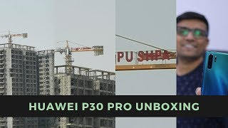 Huawei P30 Pro Unboxing - The 50X SuperZoom Camera Demo